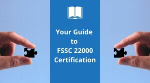 Guide to Get FSSC 22000 Certification