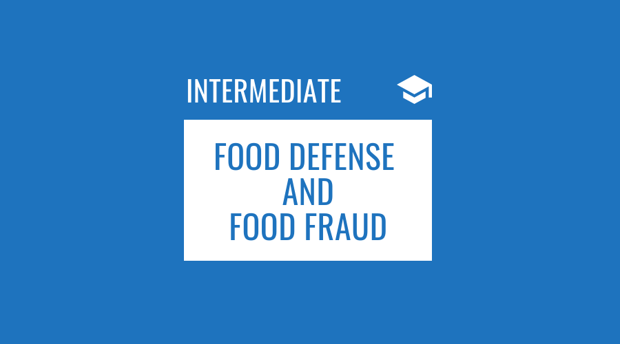 Food Defense and Food Fraud
