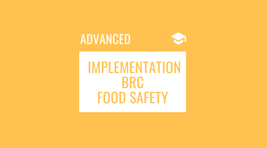 Implementation of BRC for Food Safety