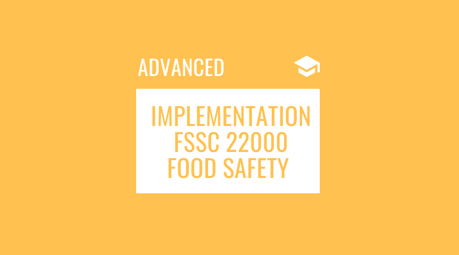 Implementation of FSSC 22000 for Food Safety