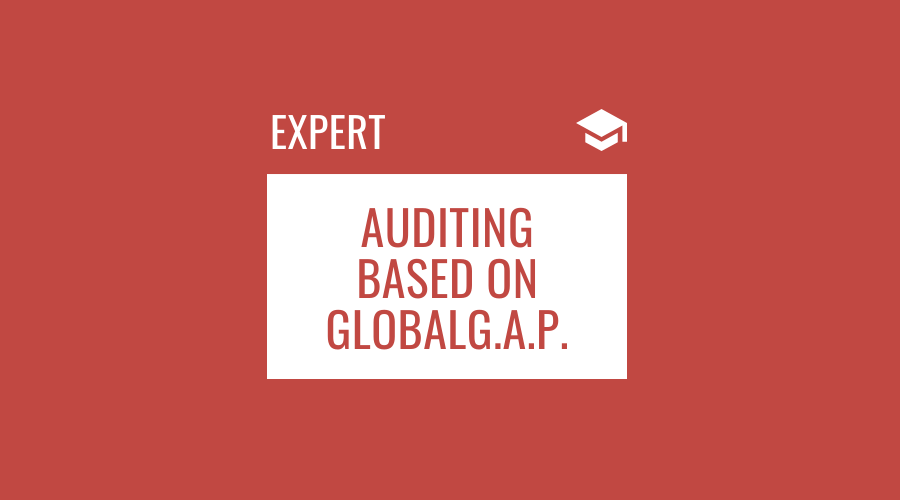 Internal and Supplier Auditing based on GLOBALG.A.P.