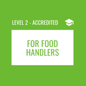 Basics for Food Handlers Level 2 Accredited Course